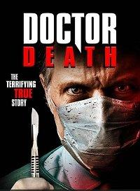 Доктор смерть / The Doctor Will Kill You Now (2019)
